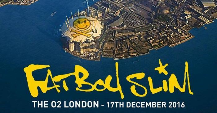 Fatboy Slim O2 arena London SATURDAY 17/12/2016 18.30